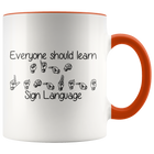 Everyone Should Learn Sign Language - Mug - Monarch Graphics & Design