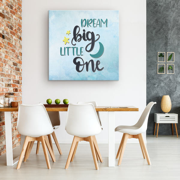 Dream Big Little One | Wall Art - Monarch Graphics & Design