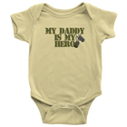 My Daddy is My Hero - Monarch Graphics & Design