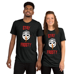 Stay Frosty Original  T-Shirt