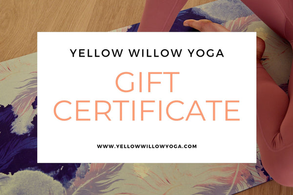 Yellow Willow Yoga ~ Gift Card