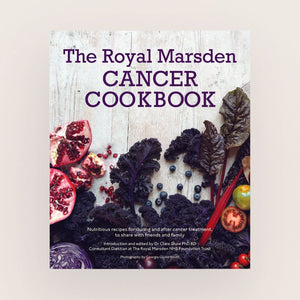 The Royal Marsden Cancer Cookbook by Dr Clare Shaw