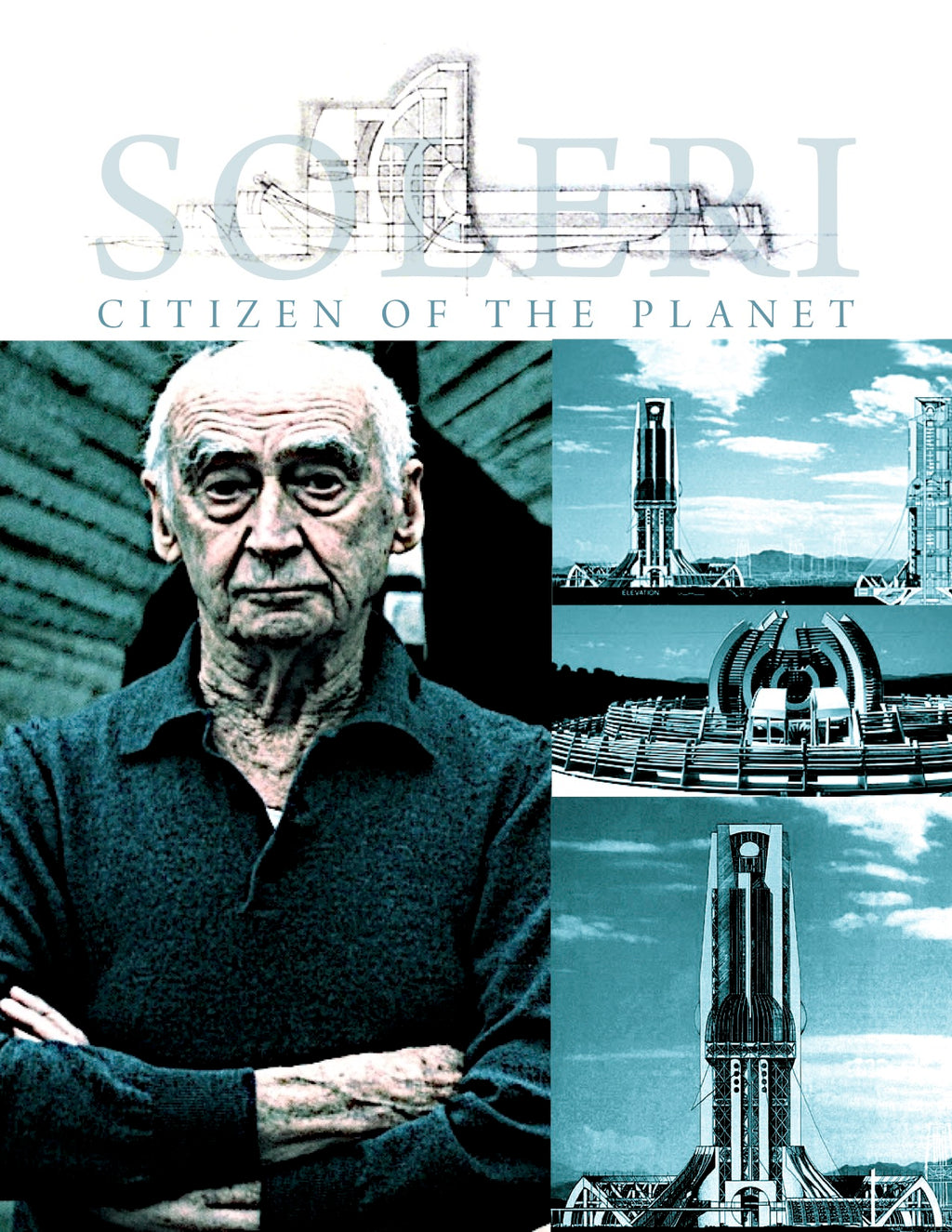 Paolo Soleri: Citizen of the Planet