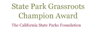 State Park Grassroots Champion Award - The California State Parks Foundation