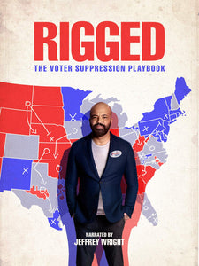 Rigged: The Voter Suppression Handbook