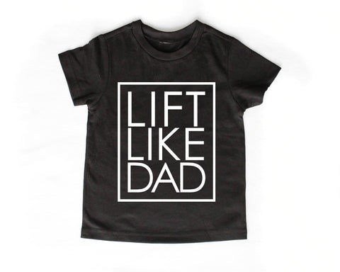 Lift Like Mom/Dad T-shirt (kids)