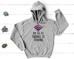 My Bi-Fi Signal is Strong Hoodie