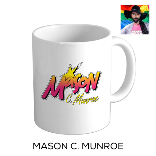 Mason C Munroe - I love local drag mug