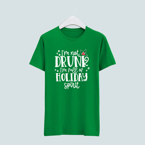 I'm not Drunk I'm Full of Holiday Spirit tee