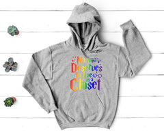 No One Deserves to Live in a Closet Hoodie