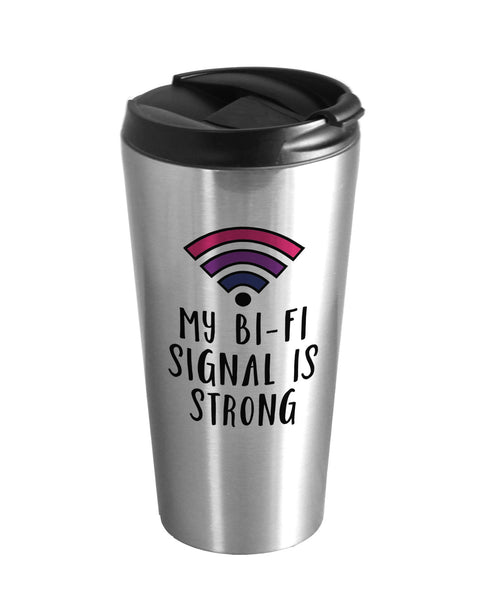 My Bi-Fi Signal is Strong Travel Mug