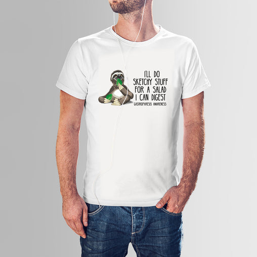 I would do sketchy stuff for a salad. Gastroparesis Awareness tshirt