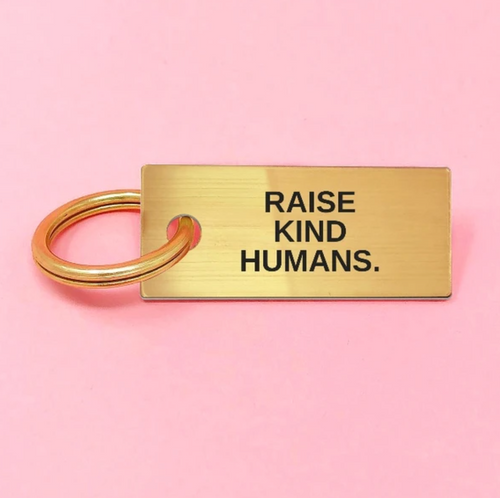 Raise Kind Humans Keychain