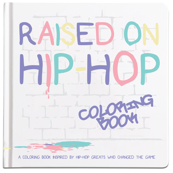 Raised On Hip Hop Coloring Book