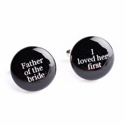 Father of the Bride - I Loved Her First Cufflinks