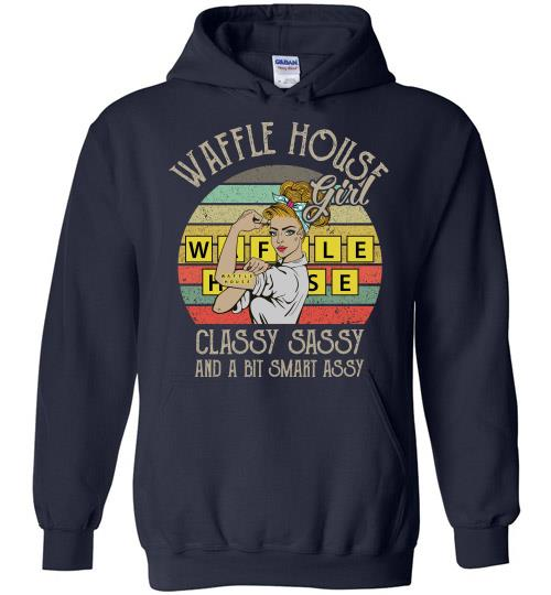 Waffle House Girl Classy Sassy And A Bit Smart Assy Hoodie