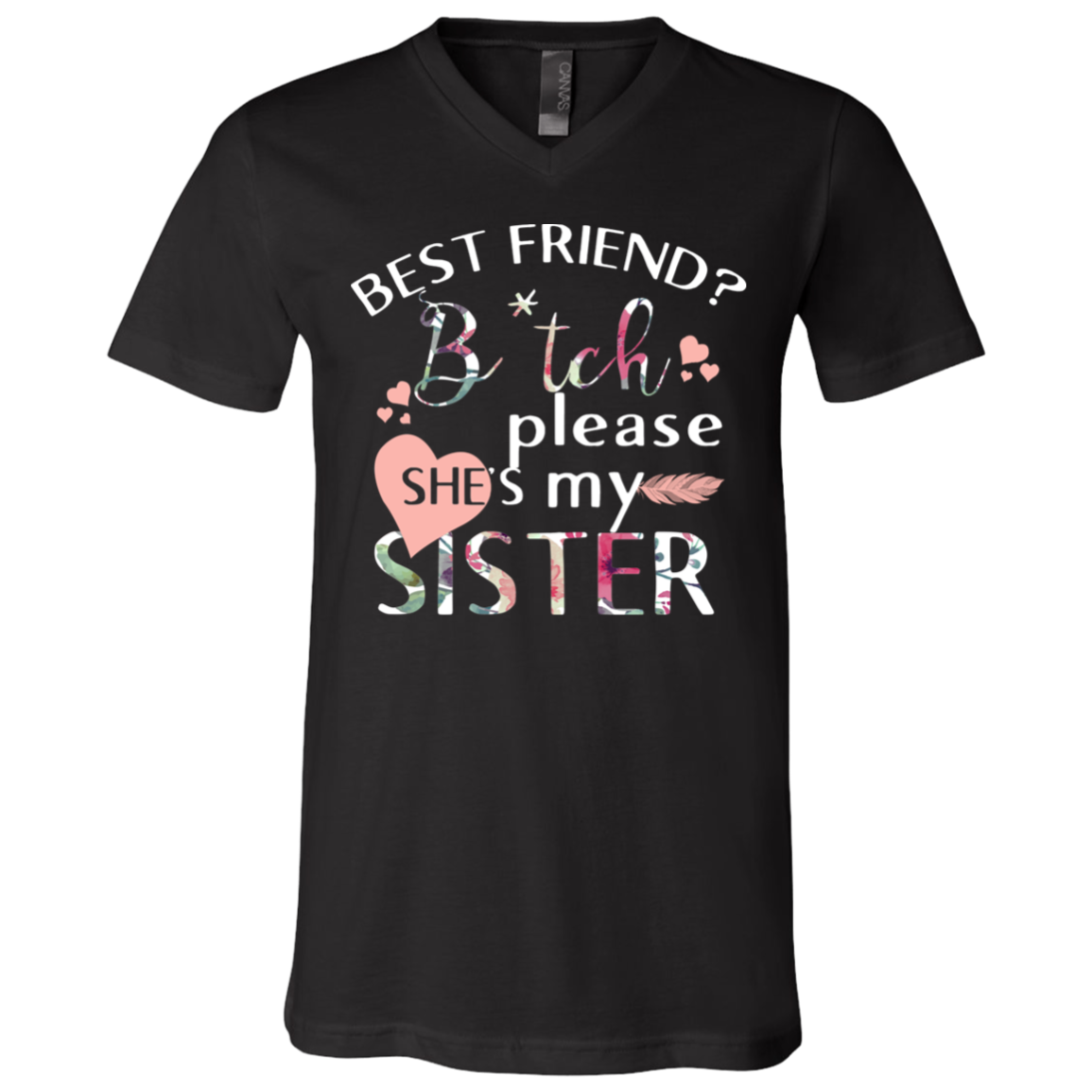 Best friend bitch please she s my sister Unisex V Neck