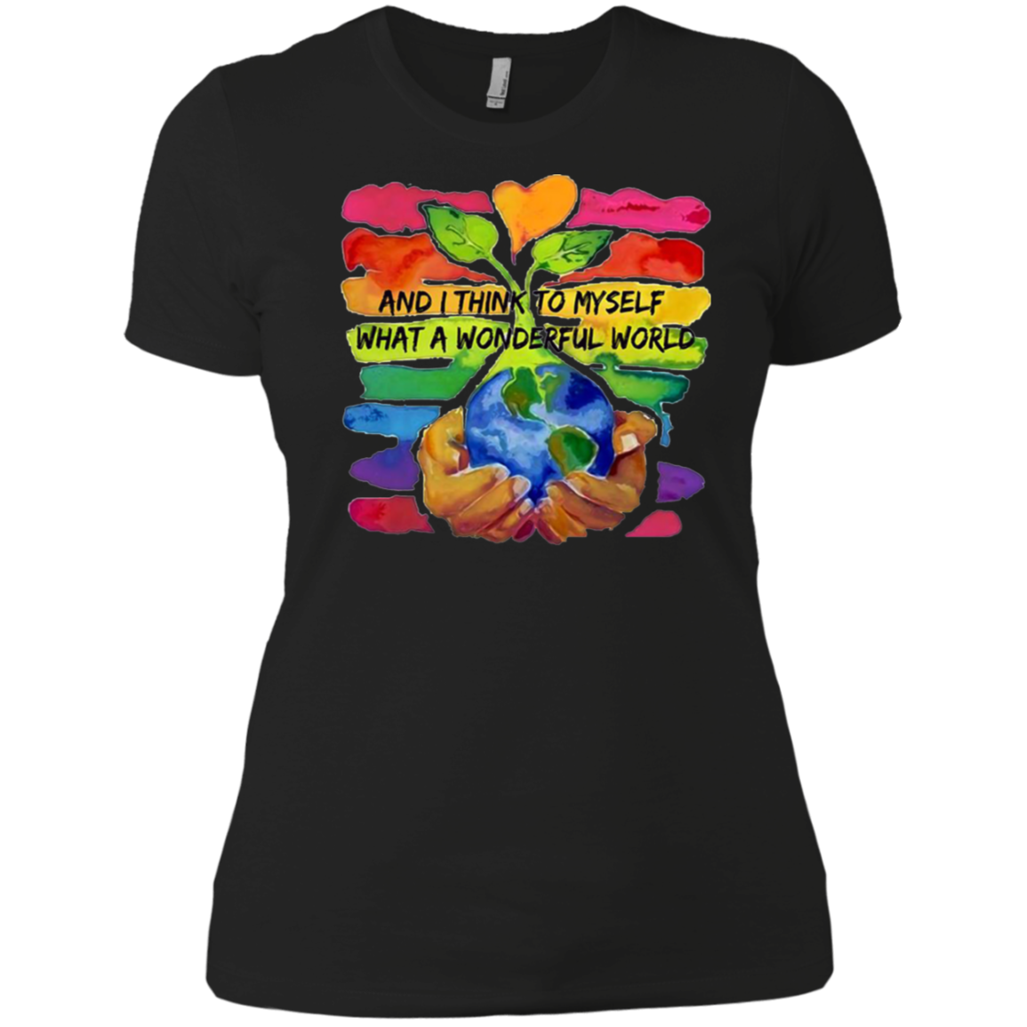 And i think to myself what a wonderful world Ladies  T Shirt