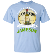 I can't walk on water but I can stagger on Jameson T-Shirt