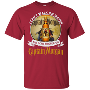 I cant walk on water but I can stagger on captain morgan T-Shirt