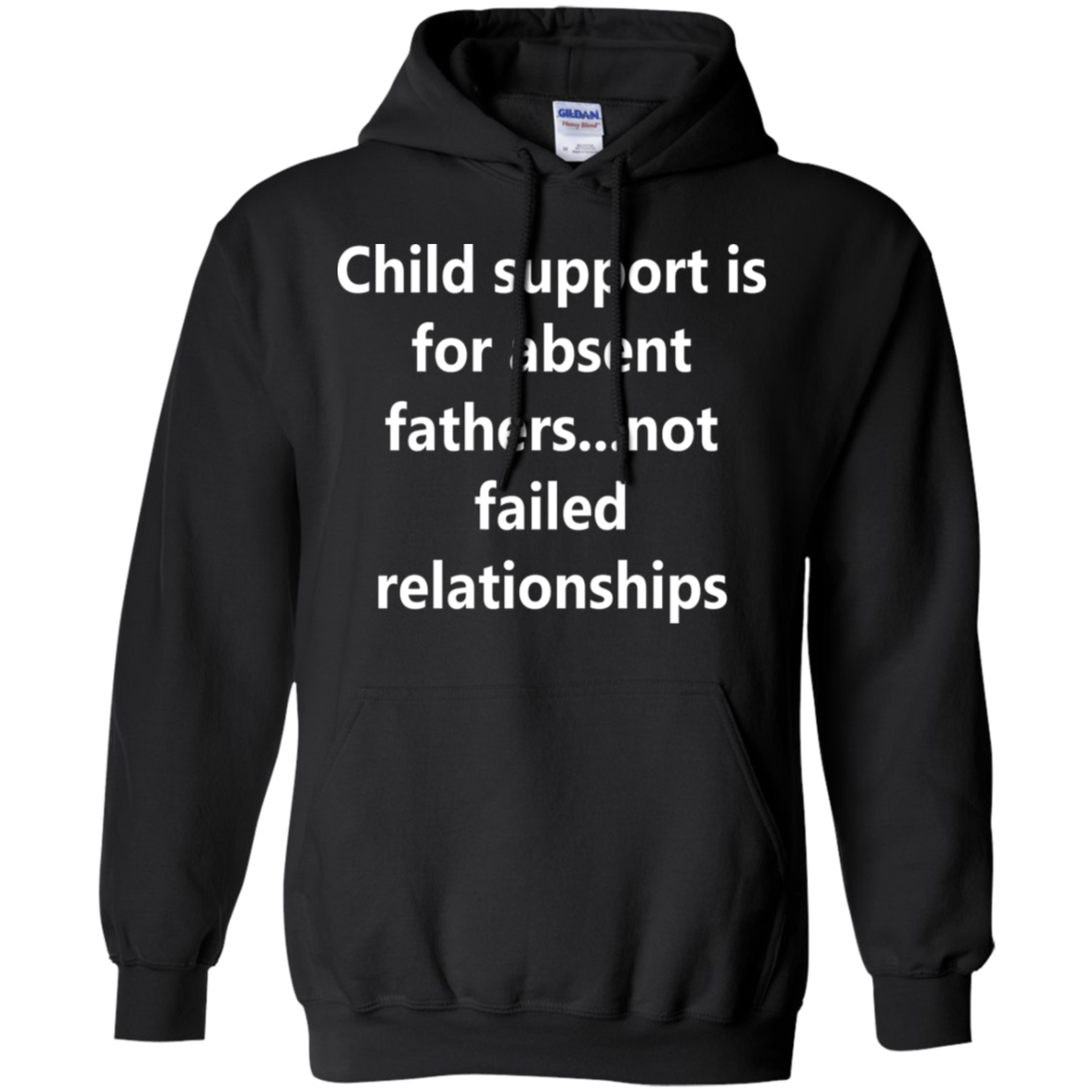 Child support is for absent fathers   not failed relationships Hoodie