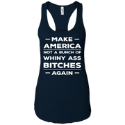 Make america not a bunch of whiny ass biches Ladies Tank