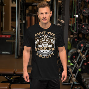 Shut The Fuck Up And Lift Short-Sleeve Unisex T-Shirt - The Iron Cowboy