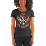 Be Strong Ladies' short sleeve t-shirt - The Iron Cowboy