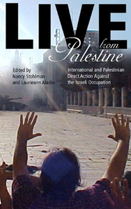 Live from Palestine: International and Palestinian Direct Action Against the Israeli Occupation