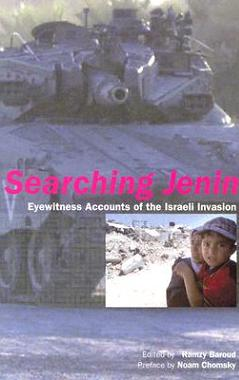 Searching Jenin: Eyewitness Accounts of the Israeli Invasion 2002