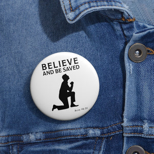 Believe and Be Saved Custom Pin Buttons