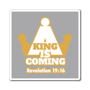 A King is Coming Magnets