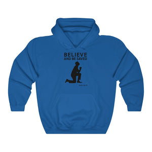 Believe and Be Saved Unisex Heavy Blend™ Hooded Sweatshirt
