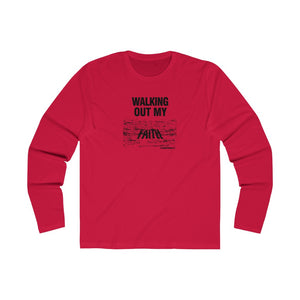Walking Out My Faith Men's Long Sleeve Crew Tee
