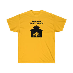 Real Men Go To Church Unisex Ultra Cotton Tee
