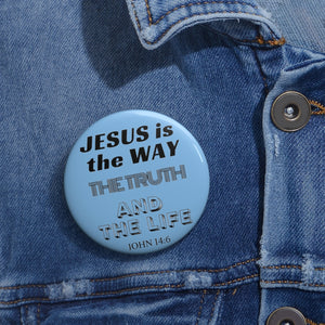 Jesus Is The Only Way Custom Pin Buttons