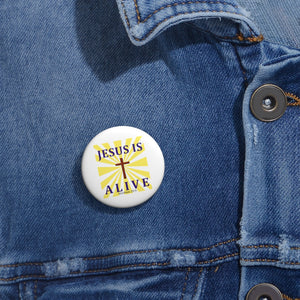 Jesus Is Alive Custom Pin Buttons
