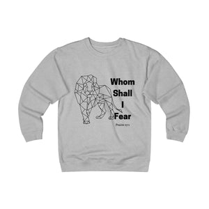 Whom Shall I Fear Unisex Heavyweight Fleece Crew