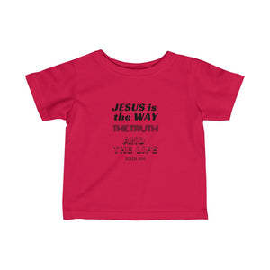 Jesus Is The Only Way Infant Fine Jersey Tee