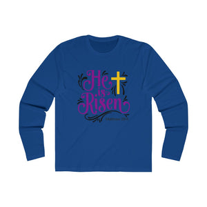 He is Risen Men's Long Sleeve Crew Tee