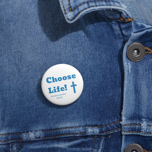 Choose Life 2.0 Custom Pin Buttons