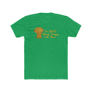 We Shall Go Rejoicing Bringing in the Sheaves Men's Cotton Crew Tee