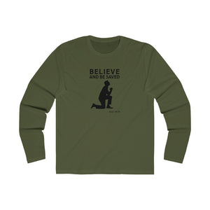 Believe and Be Saved Men's Long Sleeve Crew Tee