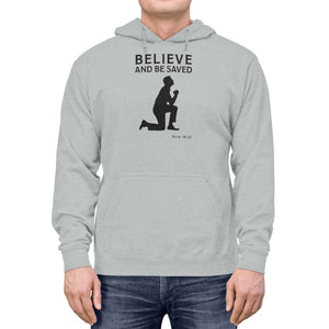 Believe and Be Saved Men Unisex Lightweight Hoodie