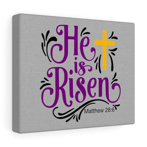 He is Risen Canvas Gallery Wraps