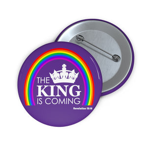 The King is Coming Custom Pin Buttons