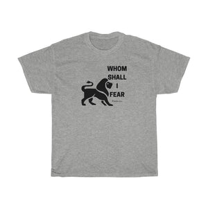 Whom Shall I Fear Men Unisex Heavy Cotton Tee