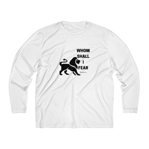 Whom Shall I Fear Men's Long Sleeve Moisture Absorbing Tee
