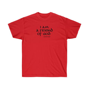 I Am A Friend Of God Men's Unisex Ultra Cotton Tee