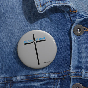 Believe and Be Saved 2.0 Custom Pin Buttons
